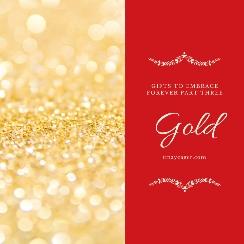 Gold: Gifts to Embrace Forever Part 3