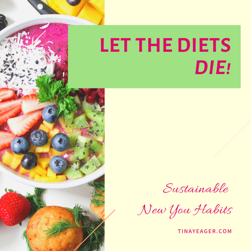 Let the Diets Die: Sustainable Lifestyle Upgrades